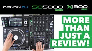Denon DJ SC5000 & X1800 Prime - More Than Just A Review!