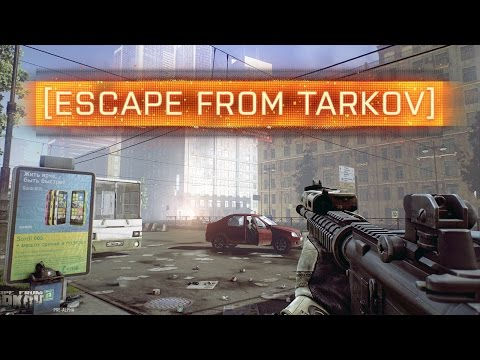 ► FIRST LOOK! - Escape From Tarkov