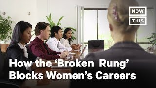 How the 'Broken Rung' Holds Women Back in the Workplace | NowThis