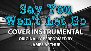Say You Won 39 T Let Go Instrumental In The Style Of James Arthur