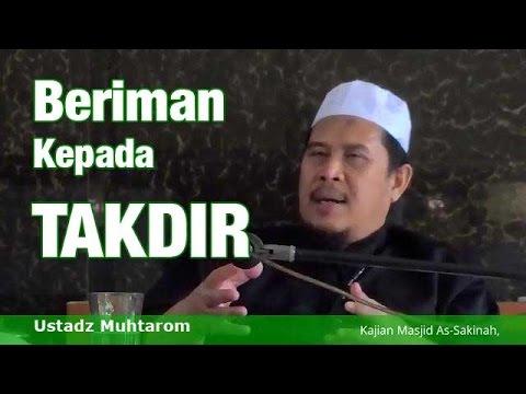 Beriman Kepada Takdir ( Kajian Ushulus Sunnah ) Ustadz Muhtarom