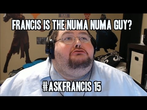 Is Francis The Numa Numa Guy?? #askfrancis 15 video