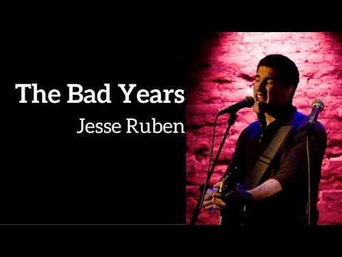 THE BAD YEARS - Jesse Ruben