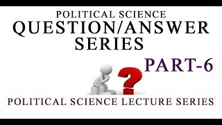 Q&A SERIES 6 POLITICAL SCIENCE