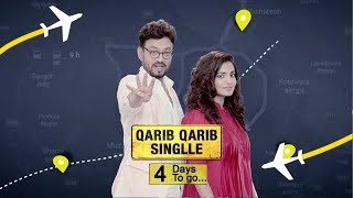4 Days To Go | Qarib Qarib Singlle | Irrfan Khan | Parvathy | 10th November