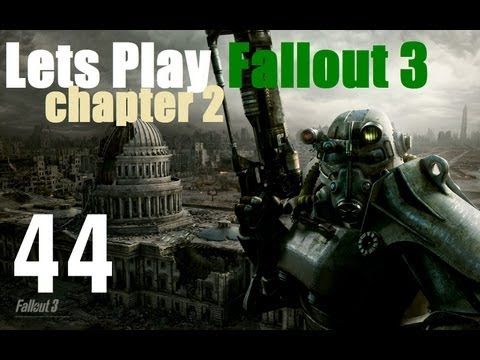 Lets Play Fallout 3 : Ch 2 Episode 44