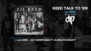 Lil Keed - Keed Talk To Em (FULL MIXTAPE)
