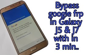 How to Bypass Google Verification Step In Galaxy J2 J5 J7/ January 2017