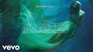 Bea Miller - Open Your Eyes (Deep Blue Songspell) (Audio Only)