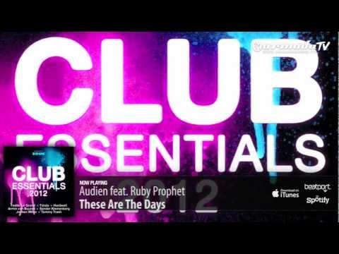 Audien feat. Ruby Prophet – These Are The Days (From: Club Essentials 2012)