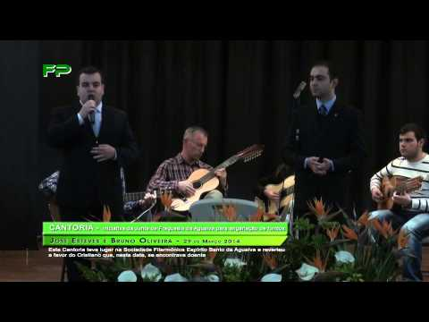 Cantoria  - Agualva - Jos� Esteves e Bruno Oliveira  - 29 de Mar�o 2014