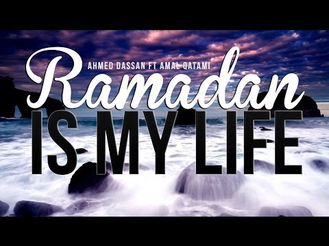Ramadan Is My Life - Amazing Nasheed