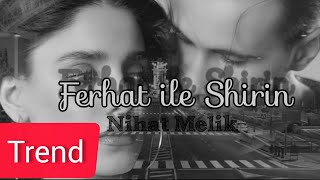 Nihat Melik & Aila Rai - Ferhat ile Şirin (Official Music Video 4K)
