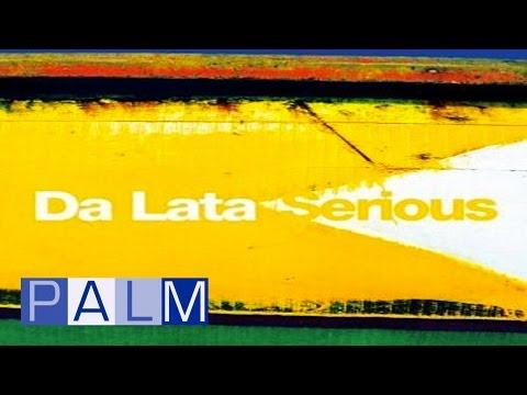 Da Lata: Serious [Full Album]