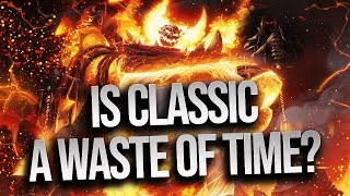 Why Classic WoW Is WORTH Your Time