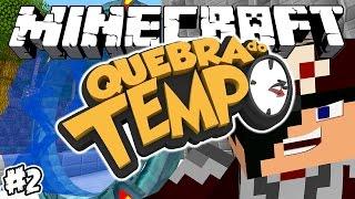 PORTAL DO FUTURO! - QUEBRA DO TEMPO! - Minecraft #2