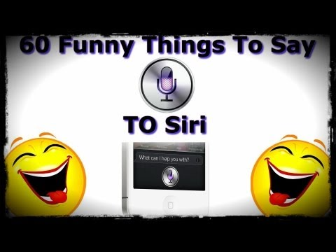 60 Funny Things To Say To Siri - Siri Easter Eggs
