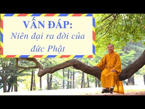 Vấn đáp: Niên đại ra đời của đức Phật