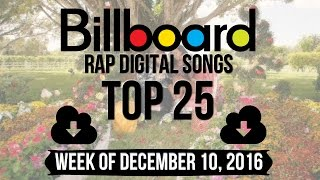 Top 25 Billboard Rap Songs Week Of December 10 2016 Download Charts VideoMp4Mp3.Com
