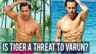 Is Tiger Shroff a threat to Varun Dhawan?