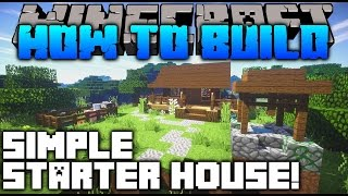 Minecraft : How To Build : SIMPLE STARTER HOUSE TUTORIAL