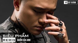 Buồn Của Anh Remix - Nonstop Việt Mix - Liên Khúc Nhạc Trẻ Remix Hay Nhất 2018 Siêu Phẩm Remix