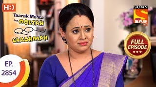 Taarak Mehta Ka Ooltah Chashmah - Ep 2854 - Full Episode - 4th November, 2019