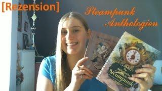 [Rezension] Zwei schöne Steampunk-Anthologien^^