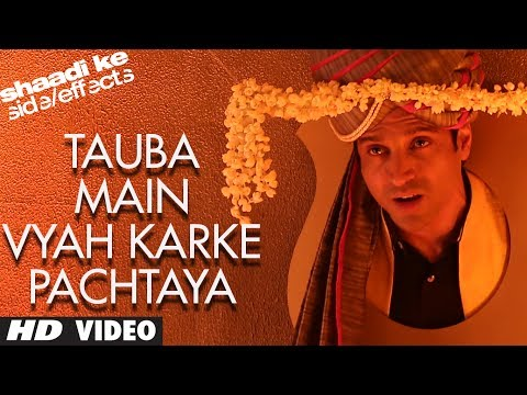 Shaadi Ke Side Effects tauba Main Vyah Karke Pachtaya Video Song | Farhan Akhtar, Vidya Balan video
