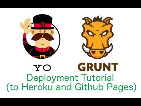 Yeoman, Grunt, Livereload Tutorial - Deploying to Heroku and Github Pages Properly