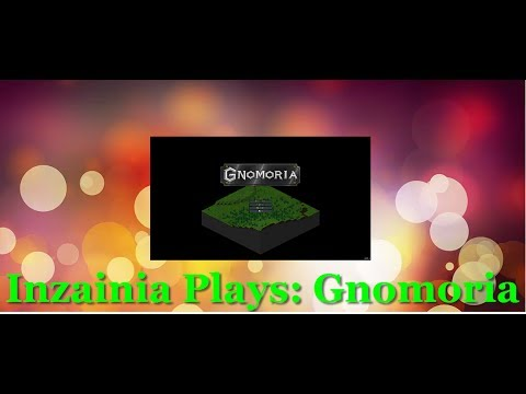 Inzainia Plays: Gnomoria Episode 12 (mechanics)