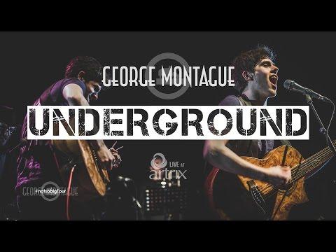 George Montague - Underground (Live)
