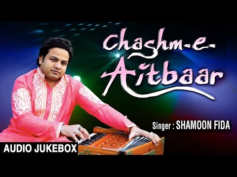 """Chashm-E-Aitbaar"" Full Album Hindi Ghazals (Audio) Jukebox | Shamoon Fida | thumbnail"