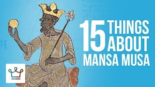 15 Things You Didn 39 T Know About Mansa Musa