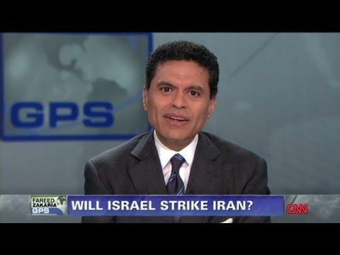 Fareed Zakaria GPS - Will Israel strike Iran?