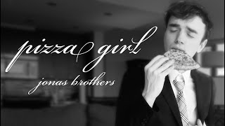 Jonas Brothers - Pizza Girl (classy cover)
