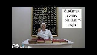 Hasan Akar - Öldükten Sonra Dirilme 39 - Haşir