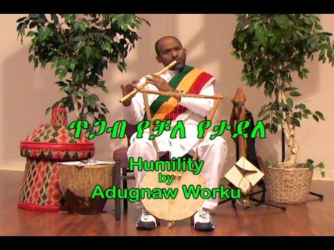 Adugnaw Worku -Humility