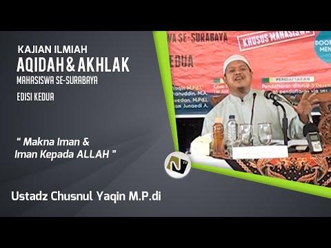 Ustadz Chusnul Yaqin, Mpdi - Makna Iman & Iman Kepada ALLAH