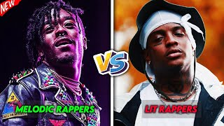 MELODIC RAPPERS vs LIT RAPPERS!