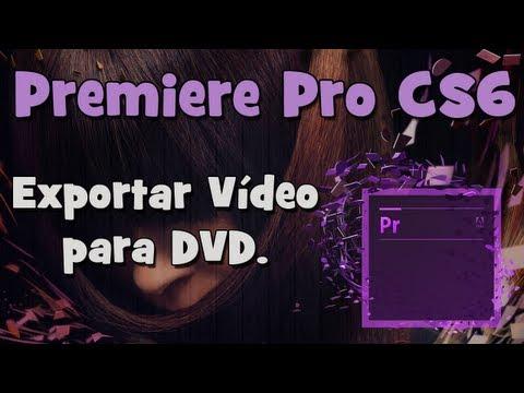 Tutorial como exportar vídeo para DVD no premiere pro cs6? (HD).
