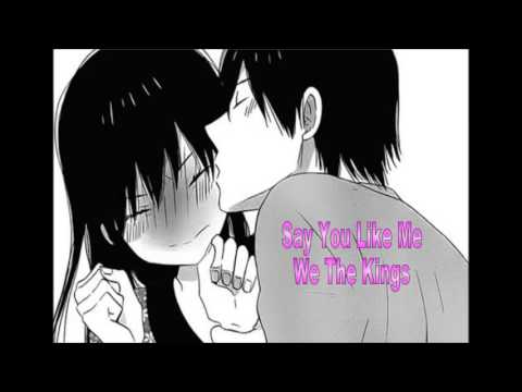 [Nightcore Say You Like Me - We The Kings] #1