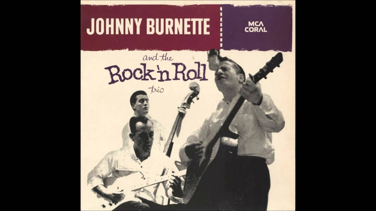 Johnny Burnette Trio, The* Johnny Burnette And The Rock 'n Roll Trio - Johnny Burnette And The Rock 'n Roll Trio