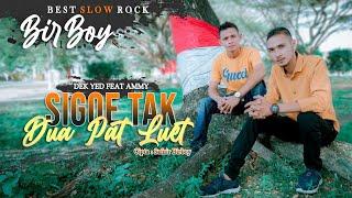 BIRBOY - DEK YED Feat AMMY - SIGOE TAK DUA PAT LUET -  Musik  2021