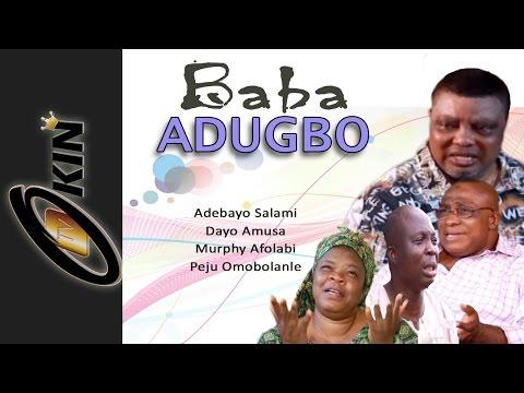 BABA ADUGBO 1 | Latest Nollywood Movie 2015 | Adebayo Salami, Mr Latin, Dayo Amusa