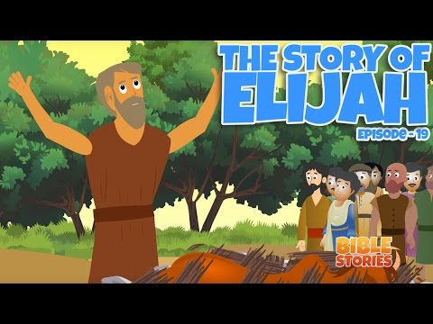 Bible Stories for Kids! The Story of Elijah (Episode 19)
