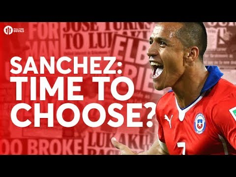 Alexis Sanchez: TIME TO CHOOSE? Manchester United Transfer News Today! #8