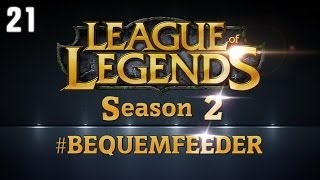 League of Legends - Bequemfeeder Season 2 - #21