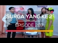 Surga Yang Ke 2 - Episode 287