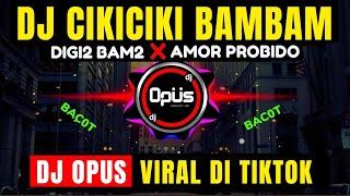 DJ CIKICIKI BAMBAM x AMOR PROBIDO DIGI DIGI BAM BAM ♫ LAGU TIK TOK TERBARU REMIX ORIGINAL 2021